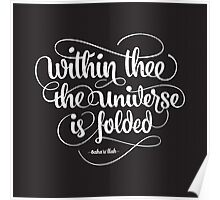 Within thee the universe is folded Poster