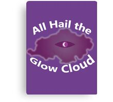 The Glow Cloud Is Here Canvas Print