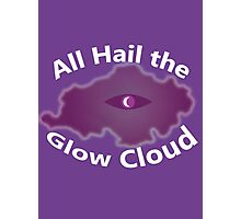 The Glow Cloud Is Here Photographic Print