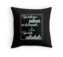 you built me palaces Throw Pillow