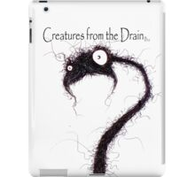the creatures from the drain 28 iPad Case/Skin
