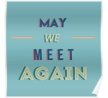 The 100 - May We Meet Again Typography (Blue) Poster