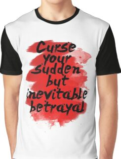Curse Your Sudden But Inevitable Betrayal Graphic T-Shirt