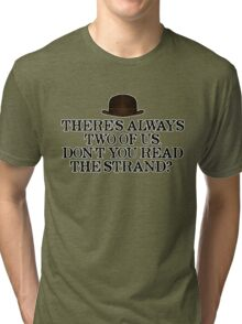 Always two of us Tri-blend T-Shirt