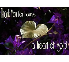 Thankyou For Having A Heart Of Gold Greeting  Photographic Print