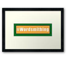 #Wordsmithing Framed Print