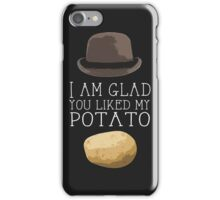 'I am glad you liked my potato' BBC Sherlock Print iPhone Case/Skin