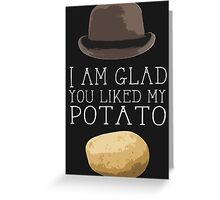'I am glad you liked my potato' BBC Sherlock Print Greeting Card