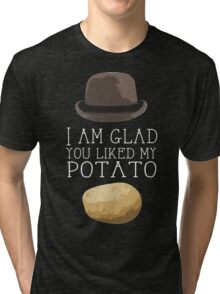 'I am glad you liked my potato' BBC Sherlock Print Tri-blend T-Shirt