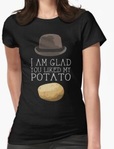 'I am glad you liked my potato' BBC Sherlock Print Womens Fitted T-Shirt