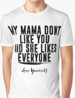 Love Yourself Quote - BlackText Graphic T-Shirt