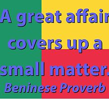 A Great Affair - Beninese Proverb by CrankyOldDude