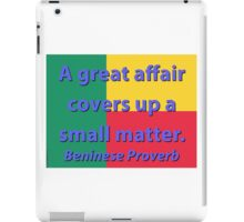 A Great Affair - Beninese Proverb iPad Case/Skin
