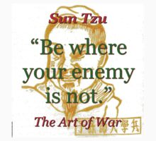 Be Where Your Enemy Is Not - Sun Tzu Baby Tee