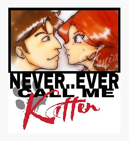 Never ever call me Kitten Photographic Print
