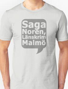 Saga Norén, Länskrim Malmö Unisex T-Shirt