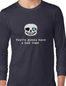 Undertale - Sans - You're gonna have a bad time Long Sleeve T-Shirt