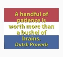 A Handful Of Patience - Dutch Proverb Kids Clothes