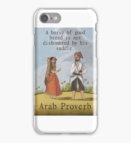 A Horse Of Good Breed - Arab Proverb iPhone Case/Skin