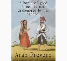 A Horse Of Good Breed - Arab Proverb Unisex T-Shirt