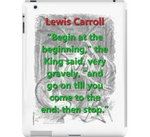 Begin At The Beginning - L Carroll iPad Case/Skin