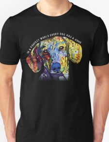 IN A PERFECT WORLD EVERY DOG HAS A HOME-dachshund T-Shirt
