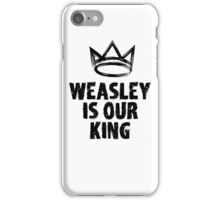 Weasley is our king iPhone Case/Skin