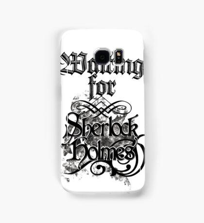 Waiting for Sherlock Holmes Samsung Galaxy Case/Skin