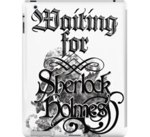 Waiting for Sherlock Holmes iPad Case/Skin