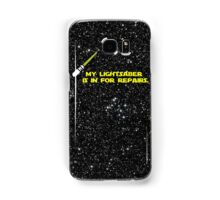 My lightsaber is in for repairs Samsung Galaxy Case/Skin