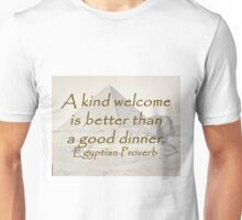 A Kind Welcome - Egyptian Proverb Unisex T-Shirt