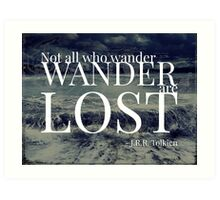 Not All Who Wander Are Lost - Tolkien Art Print