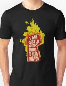 Hero for fun T-Shirt