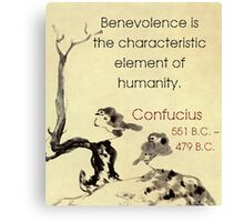 Benevolence Is The Characteristic - Confucius Canvas Print