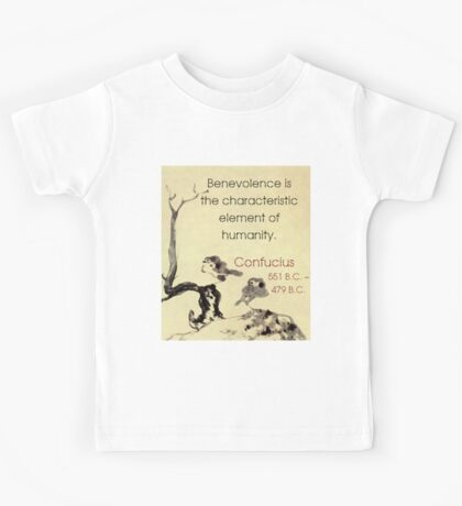 Benevolence Is The Characteristic - Confucius Kids Tee