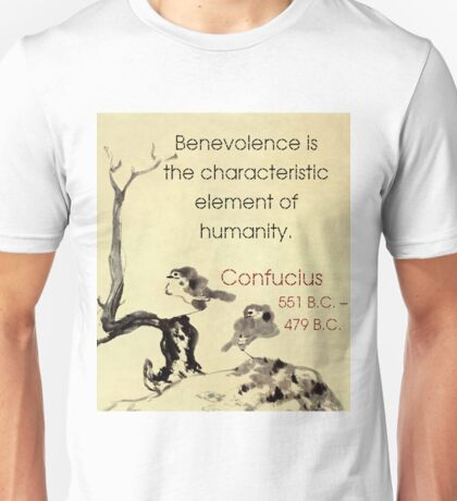 Benevolence Is The Characteristic - Confucius Unisex T-Shirt