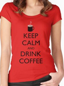 KEEP CALM and DRINK COFFEE - cup of coffee Women's Fitted Scoop T-Shirt