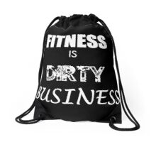 Fitness is dirty business  Drawstring Bag