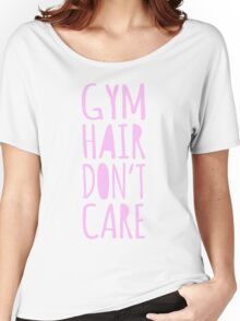 Gym Hair Don't Care Funny Workout Tee Tank Top Women's Relaxed Fit T-Shirt