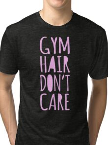 Gym Hair Don't Care Funny Workout Tee Tank Top Tri-blend T-Shirt