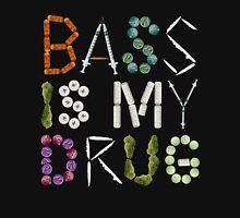 BASS IS MY DRUG Unisex T-Shirt