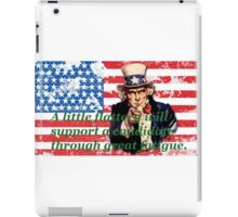 Vote 2016 - A little flattery will support a candidate through great fatigue. iPad Case/Skin