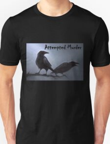Crows - attempted murder Unisex T-Shirt