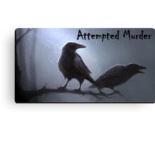 Crows - attempted murder Canvas Print