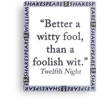 Better a Witty Fool - Shakespeare Metal Print