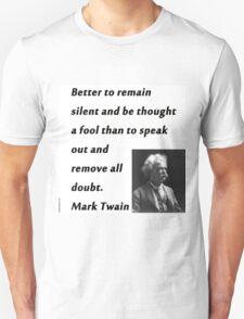 Better To Be Silent - Mark Twain T-Shirt