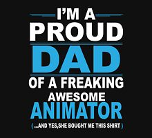 I'm a proud dad of a freaking awesome animator Unisex T-Shirt