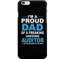 I'm a proud dad of a freaking awesome auditor iPhone Case/Skin