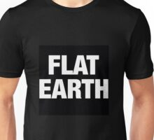 Flat earth,earth is flat Unisex T-Shirt