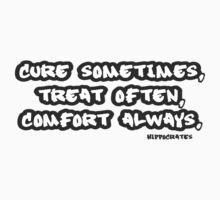 Cure sometimes, treat often, comfort always Hippocates Baby Tee